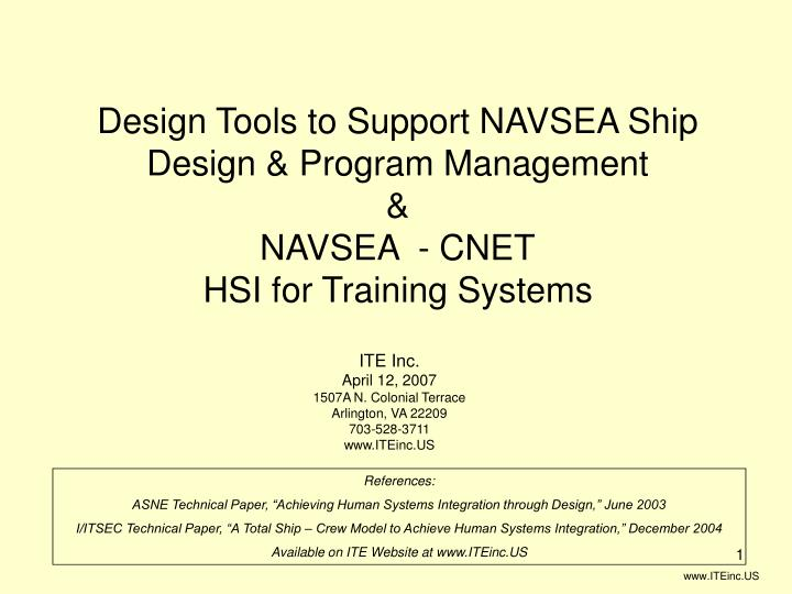Design tools to support navsea ship design program management navsea cnet hsi for training systems