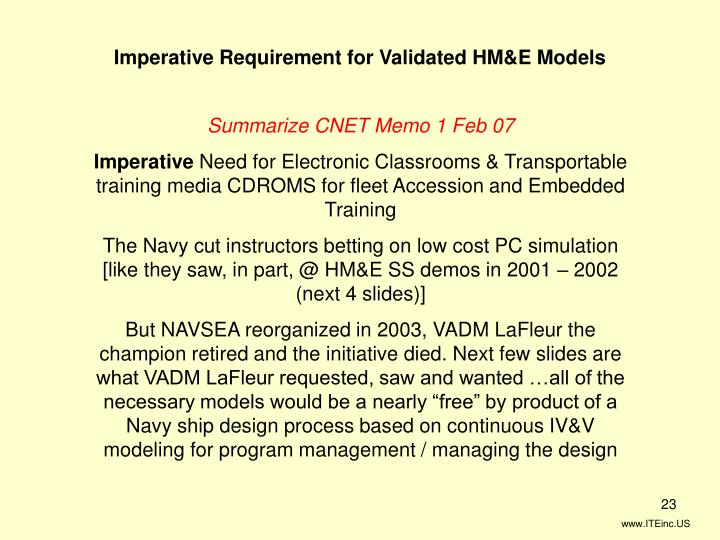 Imperative Requirement for Validated HM&E Models