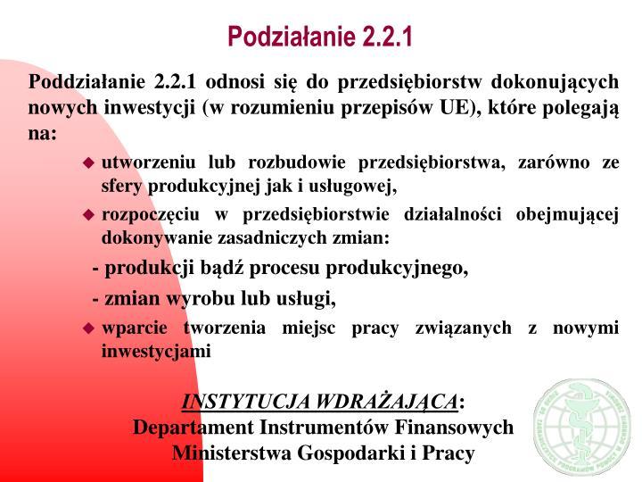 Podziałanie 2.2.1