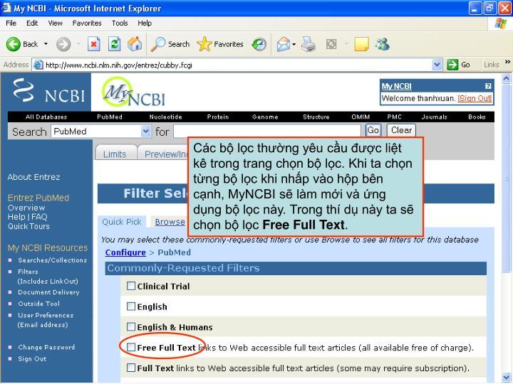 Các bộ lọc thường yêu cầu được liệt kê trong trang chọn bộ lọc. Khi ta chọn từng bộ lọc khi nhấp vào hộp bên cạnh, MyNCBI sẽ làm mới và ứng dụng bộ lọc này. Trong thí dụ này ta sẽ chọn bộ lọc