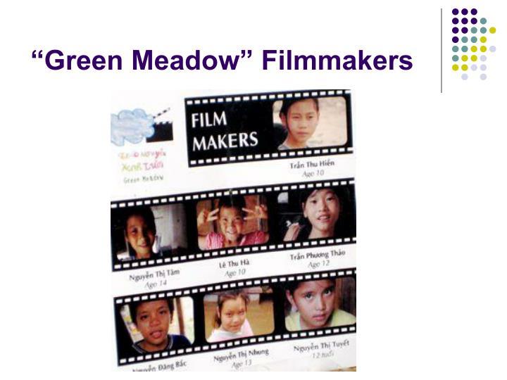 """Green Meadow"" Filmmakers"