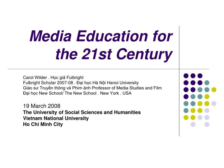 Media education for the 21st century