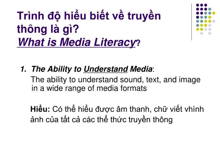 Trình độ hiểu biết về truyền thông là gì?