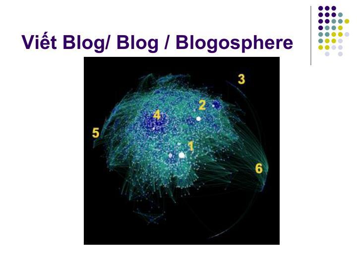 Viết Blog/ Blog / Blogosphere