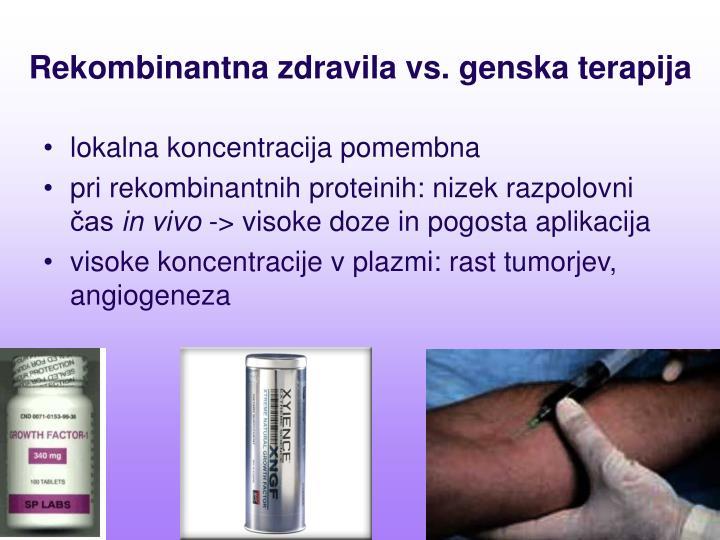 Rekombinantna zdravila vs. genska terapija