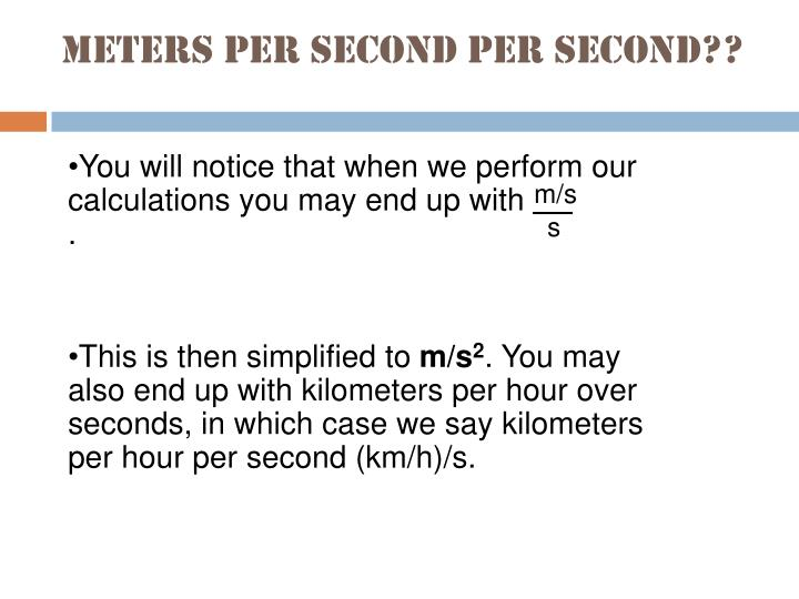 Meters per second per second??