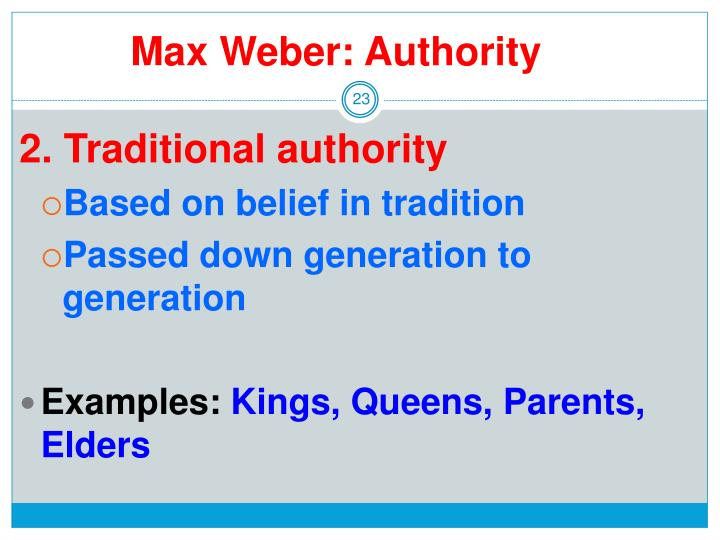 traditional authority max weber Max weber, in his sociological and philosophical work,  the second type of  authority, traditional authority,.