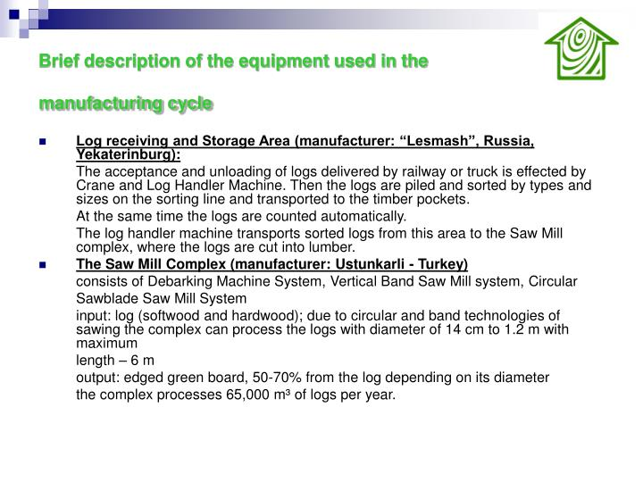 Brief description of the equipment used in the manufacturing cycle