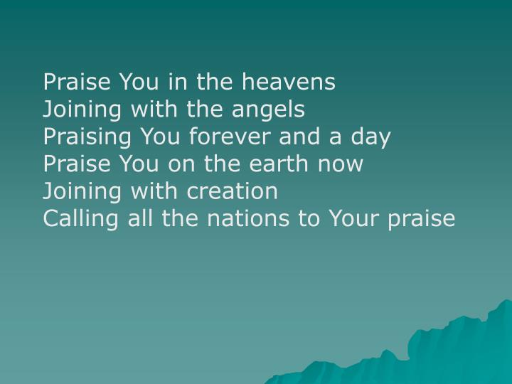 Praise You in the heavens