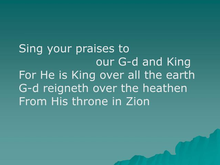 Sing your praises to