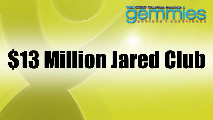 $13 Million Jared Club