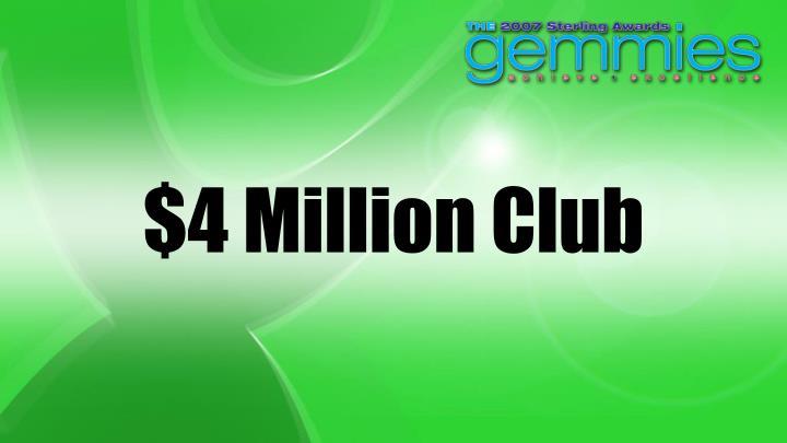 $4 Million Club
