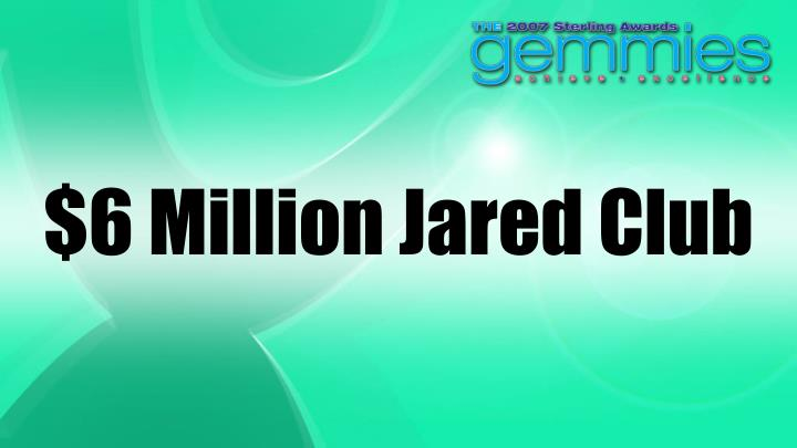 $6 Million Jared Club