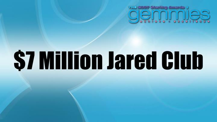 $7 Million Jared Club