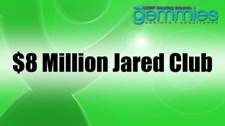 $8 Million Jared Club