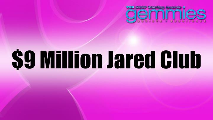 $9 Million Jared Club