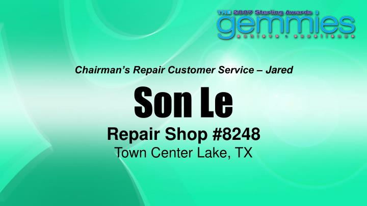 Chairman's Repair Customer Service – Jared