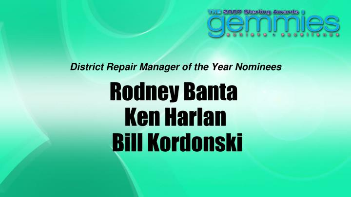 District Repair Manager of the Year Nominees