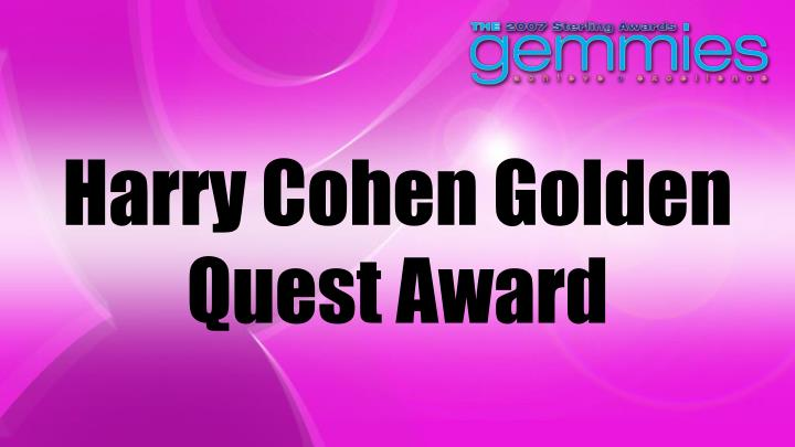 Harry Cohen Golden Quest Award