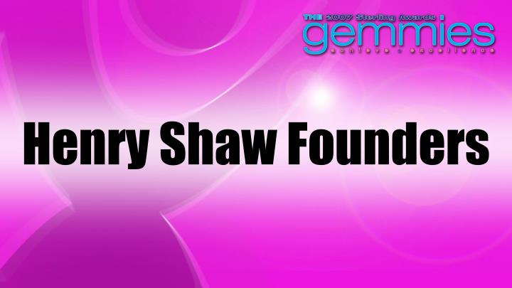 Henry Shaw Founders