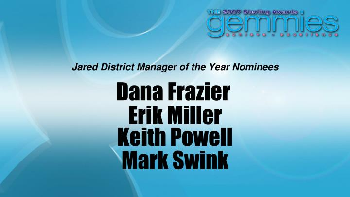 Jared District Manager of the Year Nominees