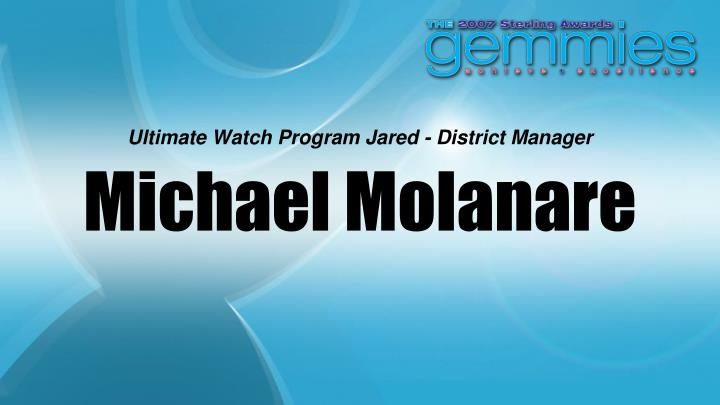 Ultimate Watch Program Jared - District Manager