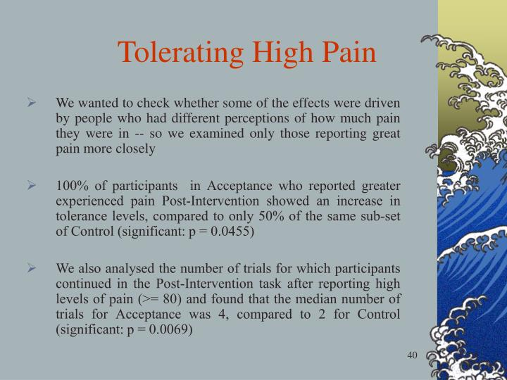 Tolerating High Pain