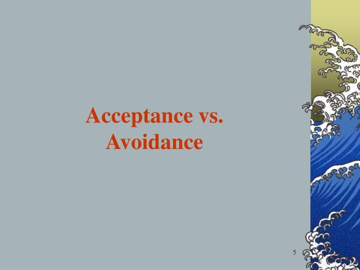 Acceptance vs.