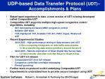 udp based data transfer protocol udt accomplishments plans
