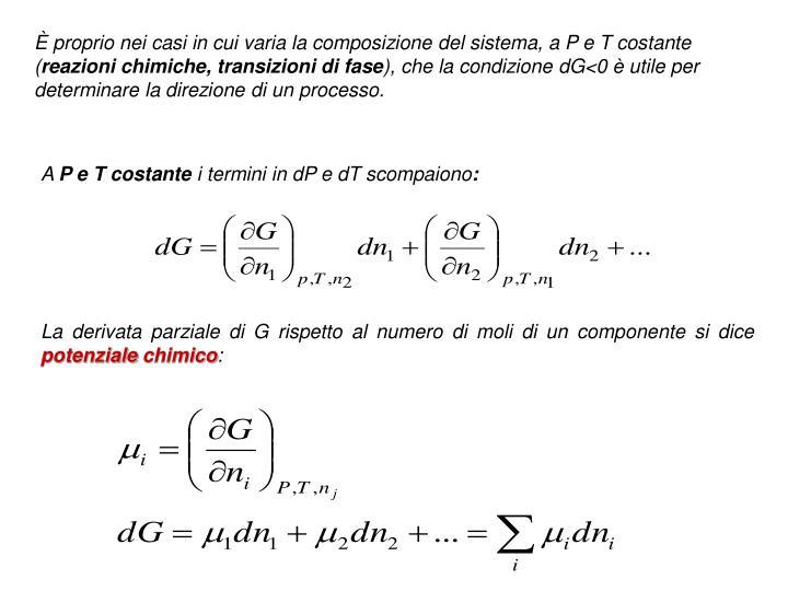 È proprio nei casi in cui varia la composizione del sistema, a P e T costante (