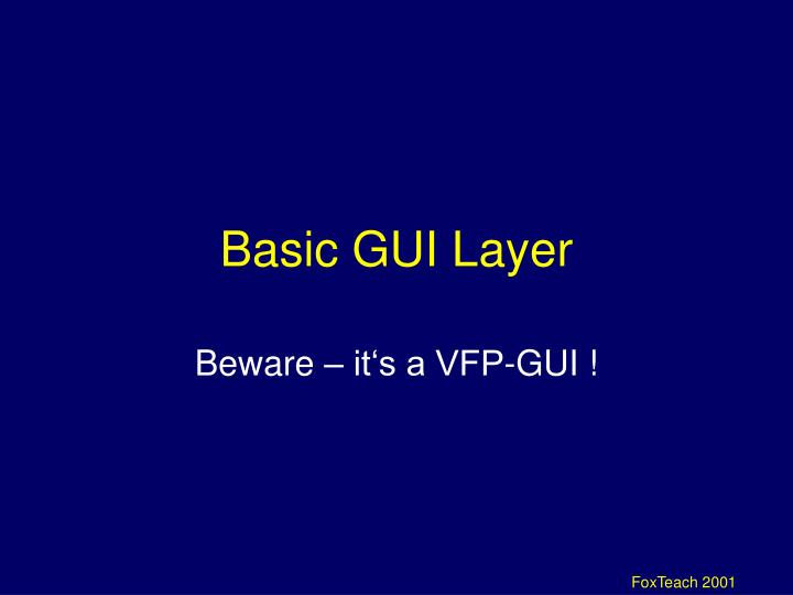 Basic GUI Layer