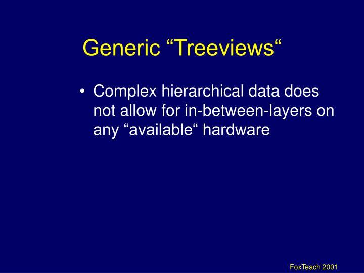 "Generic ""Treeviews"""