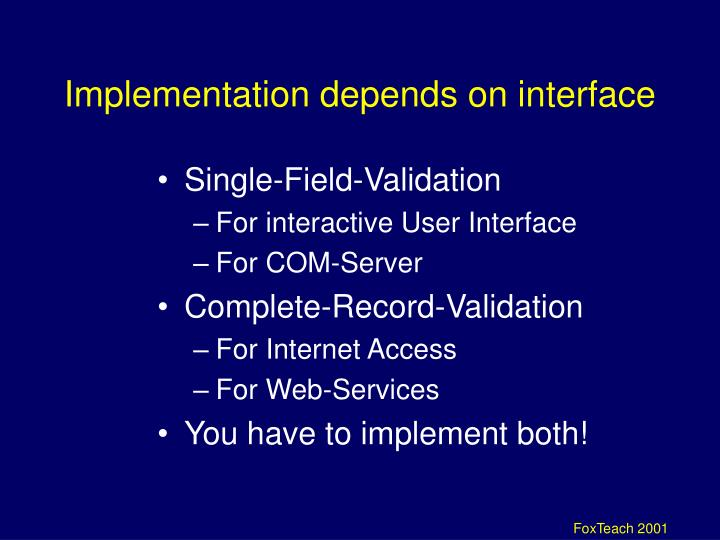 Implementation depends on interface