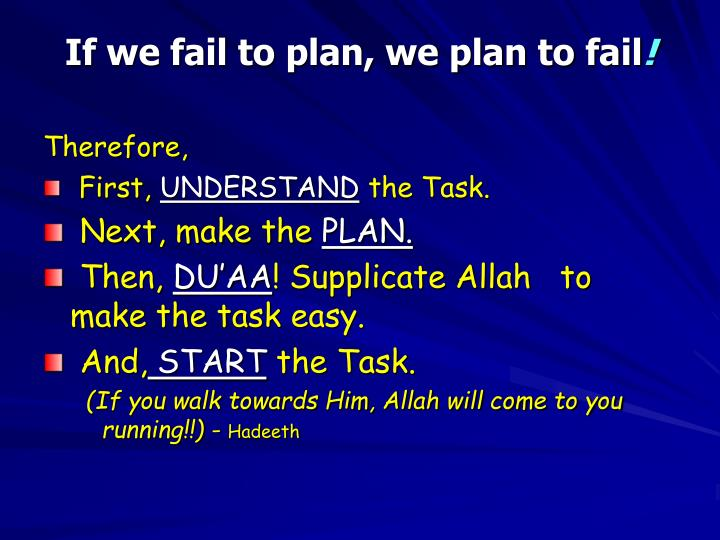 If we fail to plan we plan to fail