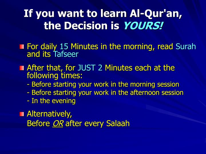 If you want to learn Al-Qur'an,