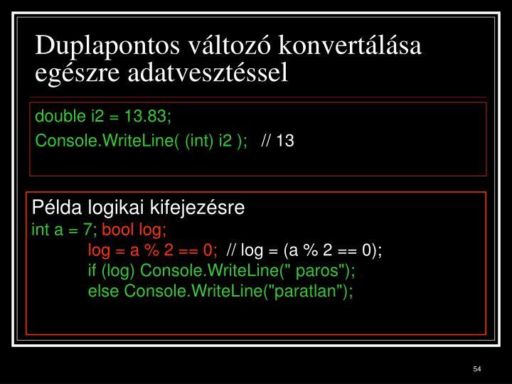 Duplapontos változó konvertálása egészre adatvesztéssel