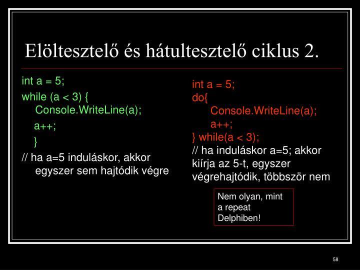 Elöltesztelő és hátultesztelő ciklus 2.