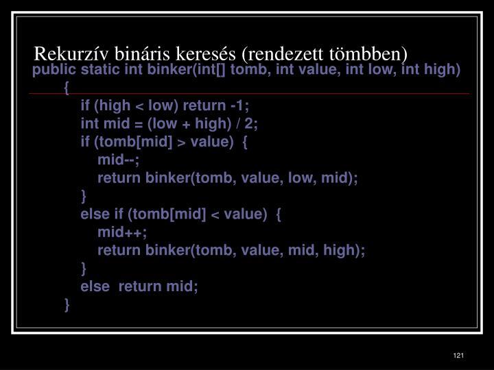 Rekurzív bináris keresés (rendezett tömbben)