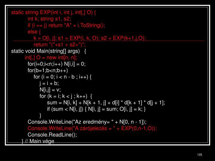 static string EXP(int i, int j, int[,] O) {