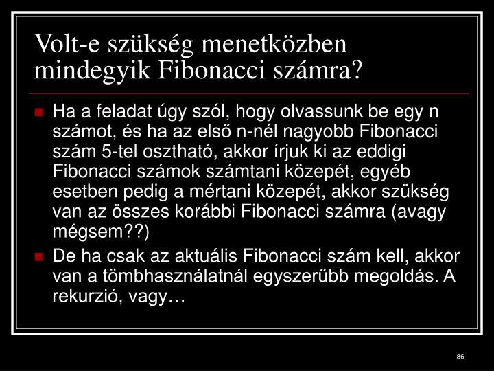 Volt-e szükség menetközben mindegyik Fibonacci számra?