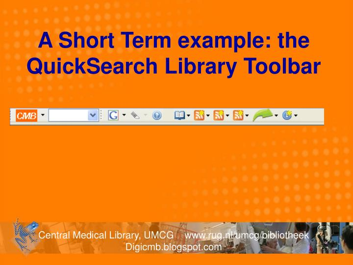 A Short Term example: the QuickSearch Library Toolbar