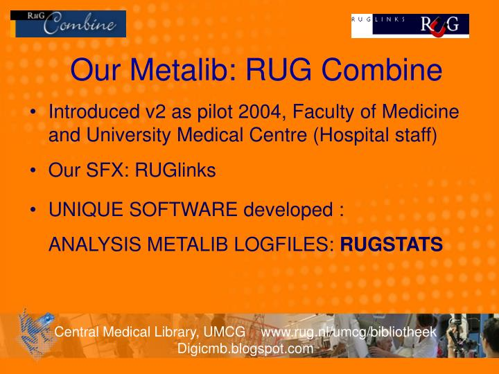 Our Metalib: RUG Combine