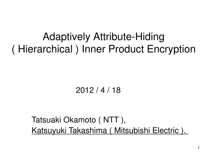 Adaptively attribute hiding hierarchical inner product encryption