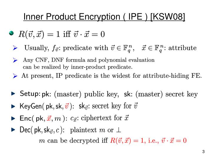 Inner product encryption ipe ksw08