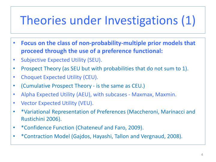 Theories under Investigations (1)