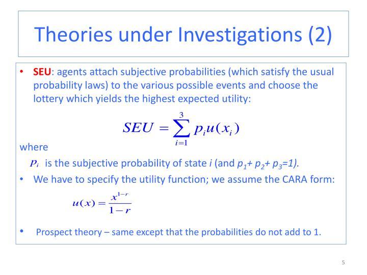 Theories under Investigations (2)