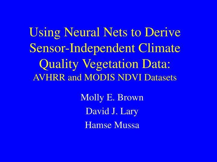 Using Neural Nets to Derive Sensor-Independent Climate Quality Vegetation Data: