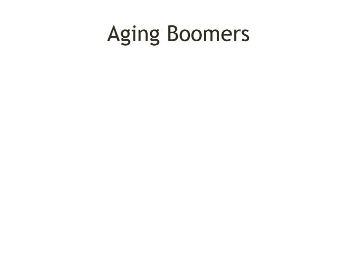 Aging Boomers