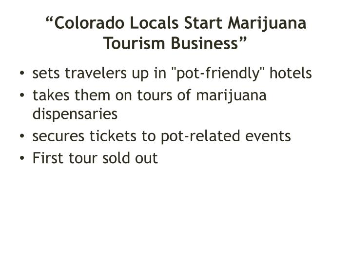 """Colorado Locals Start Marijuana Tourism Business"""
