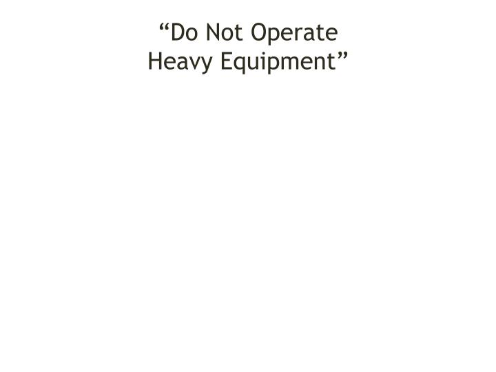 """Do Not Operate"